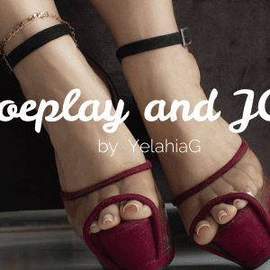 Shoeplay & JOI by YelahiaG  PREVIEW ( Vídeo 9:11 minutes)